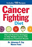 Book Cover The Cancer Fighting Diet: Diet and Nutrition Strategies to Help Weaken Cancer Cells and Improve Treatment Results