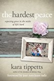 Book Cover The Hardest Peace: Expecting Grace in the Midst of Life's Hard