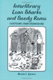 Book Cover Interlibrary Loan Sharks and Seedy Roms: Cartoons from Libraryland
