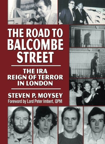 Book Cover The Road to Balcombe Street: The IRA Reign of Terror in London (Monographic Separates from the Journal of Police Crisis Negotiations)