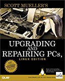 Book Cover Upgrading and Repairing PCs, Linux Edition (Upgrading & Repairing)