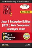 Book Cover Java 2 Enterprise Edition (J2EE) Web Component Developer Exam Cram 2 (Exam Cram 310-080)