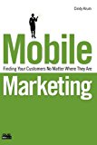 Book Cover Mobile Marketing: Finding Your Customers No Matter Where They Are