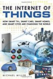 Book Cover The Internet of Things: How Smart TVs, Smart Cars, Smart Homes, and Smart Cities Are Changing the World