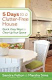Book Cover 5 Days to a Clutter-Free House: Quick, Easy Ways to Clear Up Your Space