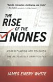 Book Cover The Rise of the Nones: Understanding and Reaching the Religiously Unaffiliated