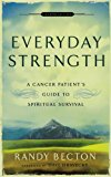 Book Cover Everyday Strength: A Cancer Patient's Guide to Spiritual Survival