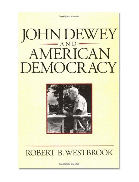 Book Cover John Dewey and American Democracy (Cornell Paperbacks)