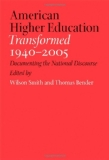 Book Cover American Higher Education Transformed, 1940-2005: Documenting the National Discourse