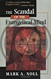Book Cover The Scandal of the Evangelical Mind