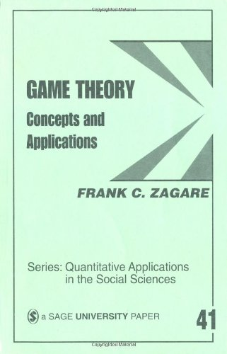 Book Cover Game Theory: Concepts and Applications (Quantitative Applications in the Social Sciences)