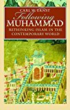 Book Cover Following Muhammad: Rethinking Islam in the Contemporary World (Islamic Civilization and Muslim Networks)