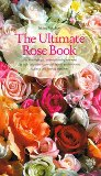 Book Cover The Ultimate Rose Book (Including Miniature, and Wild-All Shown in Color and Selected for Their Beauty, Fragrance, and)