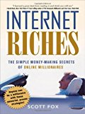 Book Cover Internet Riches: The Simple Money-Making Secrets of Online Millionaires
