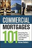 Book Cover Commercial Mortgages 101: Everything You Need to Know to Create a Winning Loan Request Package