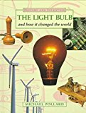 Book Cover The Light Bulb: And How It Changed the World (History & Invention)