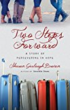 Book Cover Two Steps Forward: A Story of Persevering in Hope (Sensible Shoes)