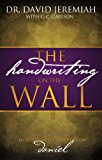 Book Cover The Handwriting On The Wall: Secrets From The Prophecies Of Daniel