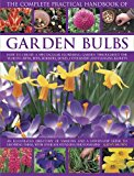 Book Cover The Complete Practical Handbook of Garden Bulbs: How To Create A Spectacular Flowering Garden Throughout The Year In Lawns, Beds, Borders, Boxes, Containers And Hanging Baskets