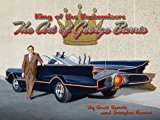 Book Cover King of the Kustomizers: The Art of George Barris