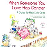 Book Cover When Someone You Love Has Cancer: A Guide to Help Kids Cope (Elf-Help Books for Kids)