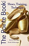 Book Cover The Pointe Book: Shoes, Training, Technique
