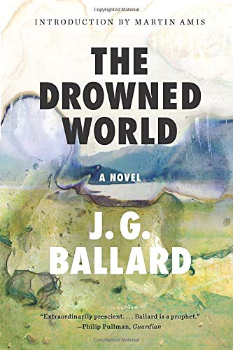 The Drowned World: A Novel (50th Anniversary) by J. G. Ballard