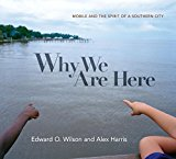 Book Cover Why We Are Here: Mobile and the Spirit of a Southern City