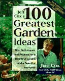 Book Cover Jeff Cox's 100 Greatest Garden Ideas: Tips, Techniques, and Projects for a Bountiful Garden and a Beautiful Backyard
