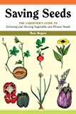 Book Cover Saving Seeds: The Gardener's Guide to Growing and Storing Vegetable and Flower Seeds (A Down-to-Earth Gardening Book)