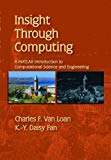 Book Cover Insight Through Computing: A MATLAB Introduction to Computational Science and Engineering