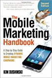 Book Cover The Mobile Marketing Handbook: A Step-by-Step Guide to Creating Dynamic Mobile Marketing Campaigns