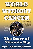 Book Cover World Without Cancer; The Story of Vitamin B17
