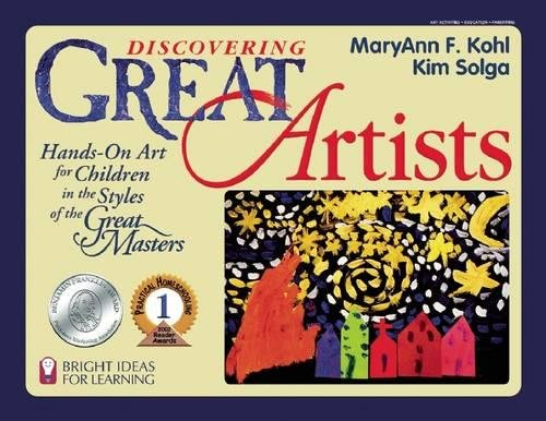 Book Cover Discovering Great Artists: Hands-On Art for Children in the Styles of the Great Masters (Bright Ideas for Learning (TM))