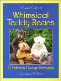 Book Cover Whimsical Teddy Bears: 15 Patterns & Design Techniques (Creative Crafters)