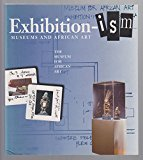 Book Cover Exhibition-ism: Museums and African Art