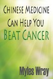 Book Cover Chinese Medicine Can Help You Beat Cancer