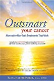 Book Cover Outsmart Your Cancer: Alternative Non-Toxic Treatments That Work (Second Edition) With CD