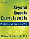 Book Cover Crystal Reports Encyclopedia Volume 3: Professional Reports 2008