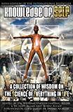 Book Cover Knowledge of Self: A Collection of Wisdom on the Science of Everything in Life
