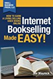Book Cover Internet Bookselling Made Easy!: How to Earn a Living Selling Used Books Online (Volume 1)