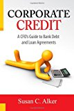 Book Cover Corporate Credit -- A CFO's Guide to Bank Debt and Loan Agreements
