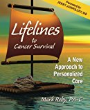 Book Cover Lifelines to Cancer Survival: A New Approach to Personalized Care