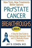 Book Cover Prostate Cancer Breakthroughs: New Tests, New Treatments, Better Options -- A Step-by-Step Guide to Cutting Edge Diagnostic Tests and 8 Medically-Proven Treatments