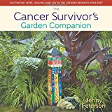 Book Cover The Cancer Survivor's Garden Companion: Cultivating Hope, Healing and Joy in the Ground Beneath Your Feet