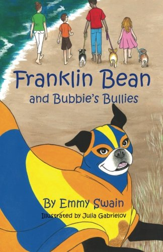 Franklin Bean and Bubbie's Bullies: Franklin Bean - book 3 (Franklin Bean Superhero Series) (Volume 3)