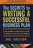 Book Cover The Secrets to Writing a Successful Business Plan: A Pro Shares a Step-By-Step Guide to Creating a Plan That Gets Results