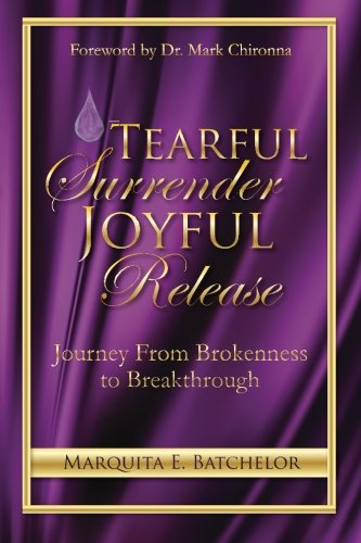 Book Cover Tearful Surrender Joyful Release: Journey From Brokenness to Breakthrough