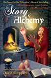 Book Cover Story Alchemy: The Search for the Philosopher's Stone of Storytelling