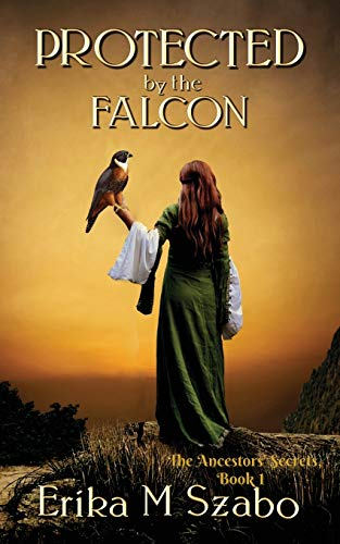Book Cover Protected By The Falcon: The Ancestors' Secrets Series, Book 1